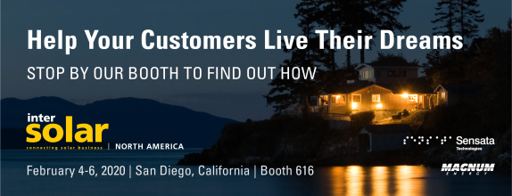 Help Your Customers Live Their Dreams, Stop by Our Booth to Find Out How, Intersolar North America, February 4-6, 2020, San Diego, California, Booth 616