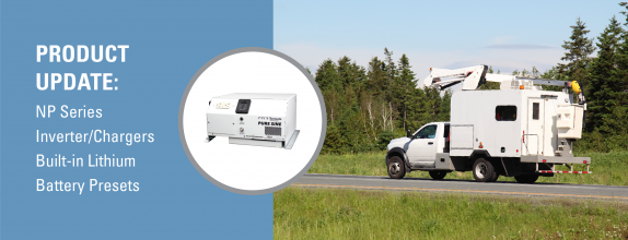 Product Update: NP Series Inverter/Chargers Now Have Preset Lithium Battery Profiles