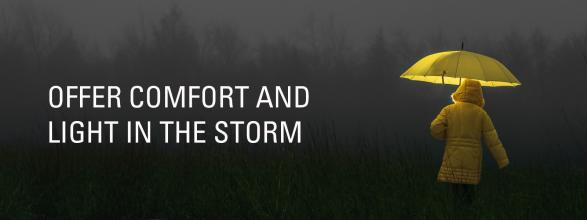 Offer comfort and light in the storm